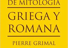 Diccionario de Mitología Griega y Romana Pierre Grimal