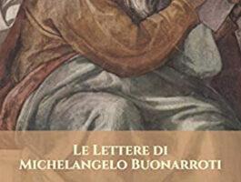 Le lettere di Michelangelo Buonarroti