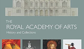 The Royal Academy of Arts. History and Collections