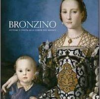 Bronzino. Pittore e poeta alla corte dei Medici
