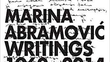 Marina Abramović: Writings 1960 - 2014